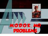 M.O.D.O.K., Mo Problems (A!)