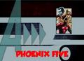 Phoenix Five (A!)