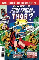 True Believers What If Jane Foster Had Found the Hammer of Thor? Vol 1 1