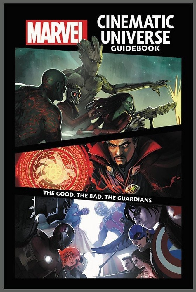 Marvel Cinematic Universe Guidebook: The Good, The Bad, The Guardians Vol 1