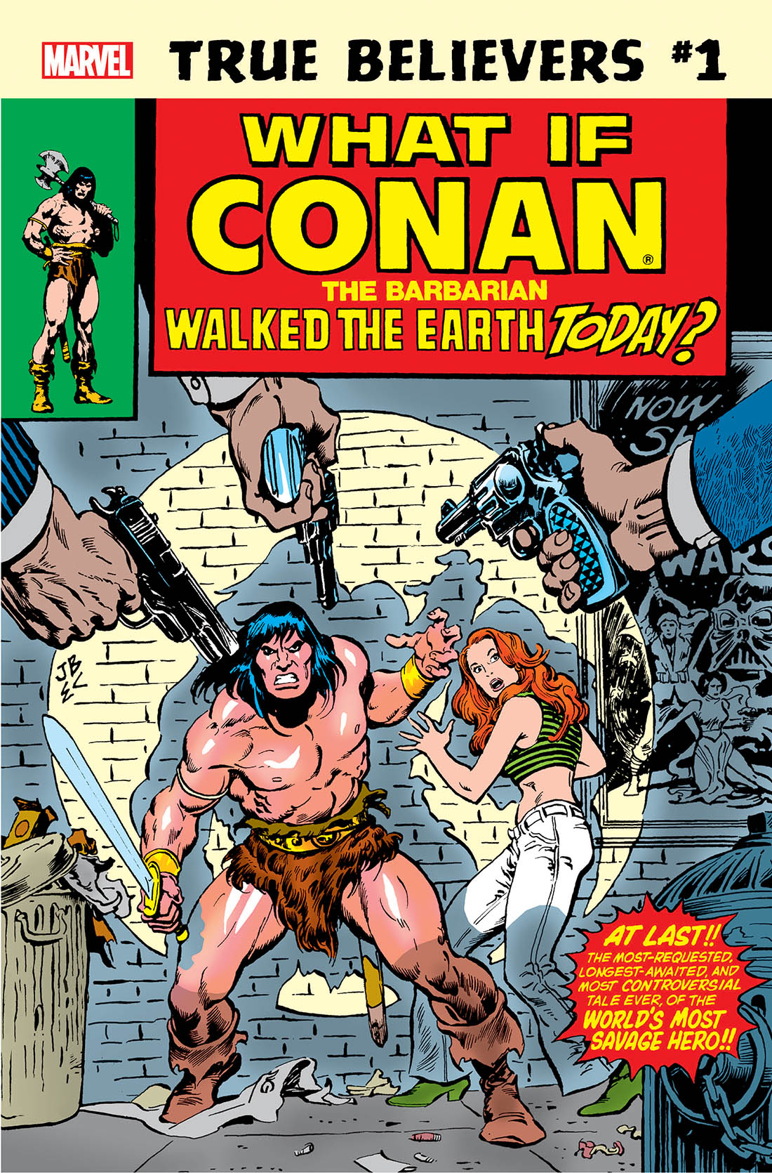 True Believers: What If Conan the Barbarian Walked the Earth Today? Vol 1