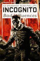 Incognito Bad Influences Vol 1 3