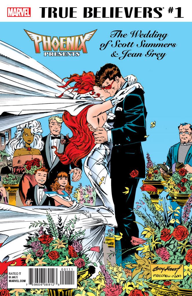 True Believers: Phoenix Presents the Wedding of Scott Summers & Jean Grey Vol 1 1