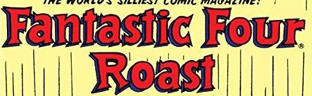 Fantastic Four Roast Vol 1