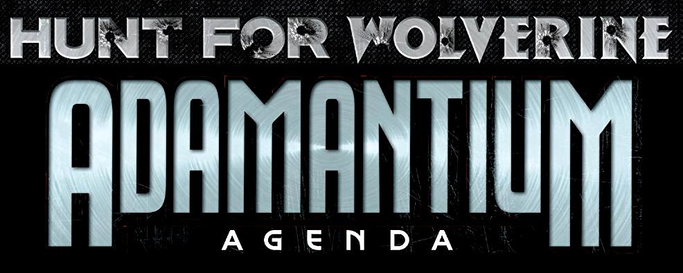 Hunt for Wolverine: Adamantium Agenda Vol 1