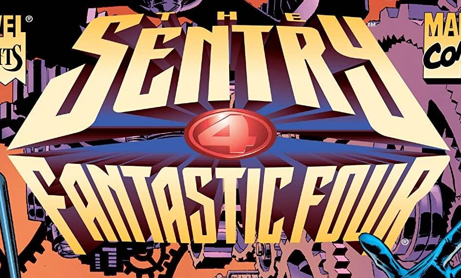 Sentry: Fantastic Four Vol 1