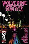 Wolverine MAX TPB Vol 1 2 Escape to L.A.