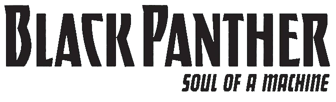 Black Panther: Soul of a Machine Vol 1