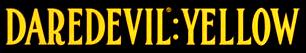 Daredevil: Yellow Vol 1