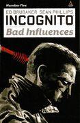 Incognito Bad Influences Vol 1 5