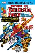 True Believers What If the Fantastic Four Had Different Super-Powers? Vol 1 1