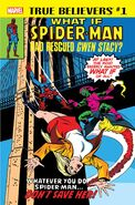 True Believers What If Spider-Man Had Rescued Gwen Stacy? Vol 1 1