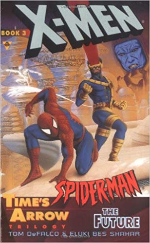 X-Men & Spider-Man: Time's Arrow Book 3: The Future