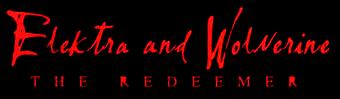 Elektra and Wolverine: The Redeemer Vol 1