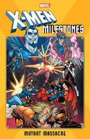 X-Men Milestones Mutant Massacre Vol 1 1