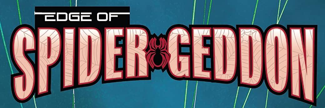 Edge of Spider-Geddon Vol 1