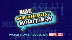 Marvel Super Heroes What The.jpg