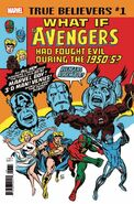 True Believers What If the Avengers Had Fought Evil During the 1950s? Vol 1 1