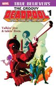 True Believers The Groovy Deadpool Vol 1 1