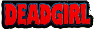 X-Statix Presents: Dead Girl Vol 1