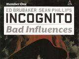 Incognito: Bad Influences Vol 1 1