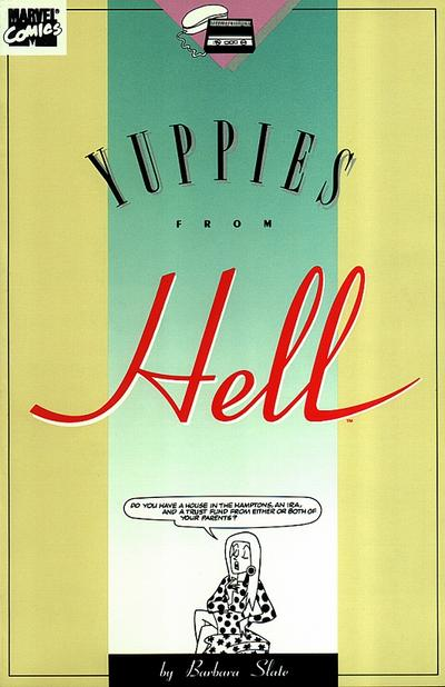 Yuppies From Hell Vol 1