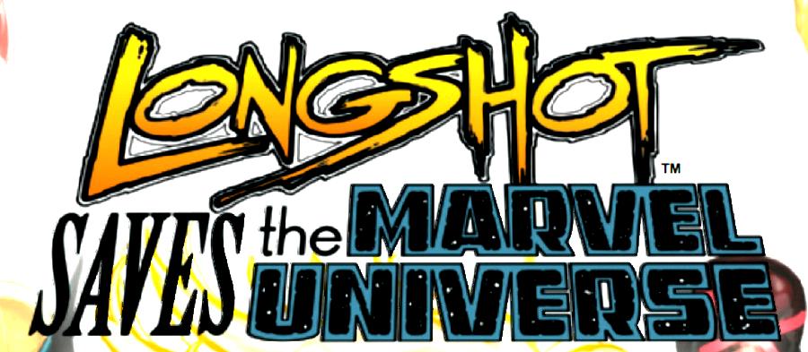 Longshot Saves the Marvel Universe Vol 1