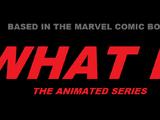 What If:La Serie Animada