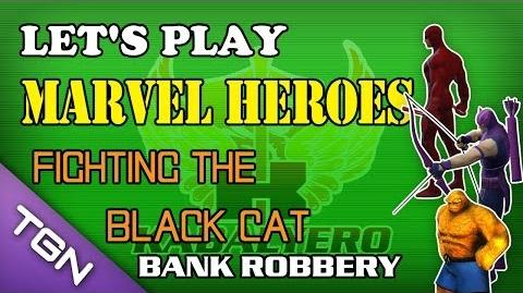 Let's Play Marvel Heroes - Fighting The Black Cat - Bank Robbery Mission Complete