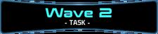 Wave 2 - Task.png