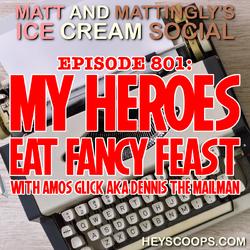 801: My Heroes Eat Fancy Feast
