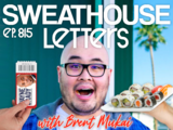 815: Sweathouse Letters with Brent Mukai