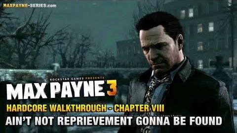 Max_Payne_3_-_Hardcore_Walkthrough_-_Chapter_8_-_Ain't_Not_Reprievement_Gonna_Be_Found_Otherwise