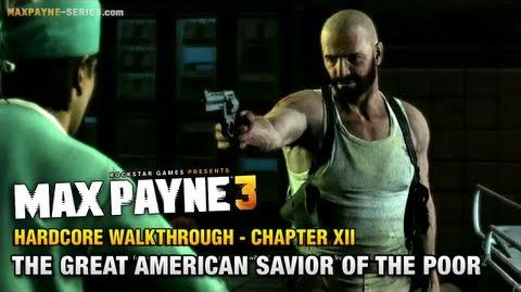 Max Payne 3 - Hardcore Walkthrough - Chapter 12 - The Great American Savior of the Poor