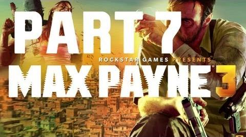 Max Payne 3 - Walkthrough Gameplay - Part 7 Chapter 7 - A Hangover Sent Direct From Mother Nature