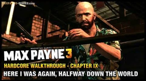 Max_Payne_3_-_Hardcore_Walkthrough_-_Chapter_9_-_Here_I_Was_Again,_Halfway_Down_the_World