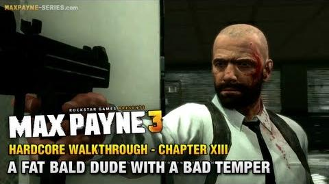 Max Payne 3 - Hardcore Walkthrough - Chapter 13 - A Fat Bald Dude with a Bad Temper