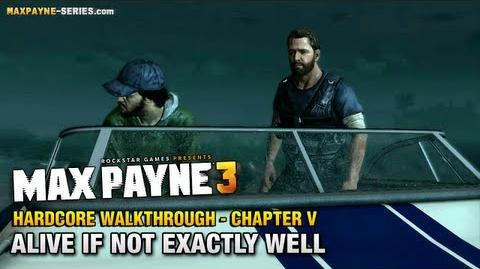 Max Payne 3 - Hardcore Walkthrough - Chapter 5 - Alive if Not Exactly Well