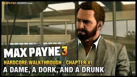 Max Payne 3 - Hardcore Walkthrough - Chapter 6 - A Dame, a Dork, and a Drunk