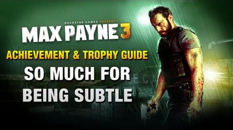 Max Payne 3 - So Much For Being Subtle - Achievement Trophy