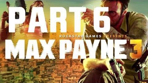 Max_Payne_3_-_Walkthrough_Gameplay_-_Part_6_Chapter_6_-_A_Dame,_A_Dork,_And_A_Drunk