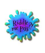 Merch Pin1910 RiddleMePiss