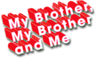 My Brother, My Brother and Me Wiki