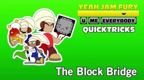 Yeah Jam Fury QUICKTRICKS 7 - The Block Bridge