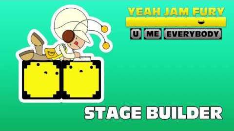 Yeah Jam Fury U, Me, Everybody! - Stage Builder