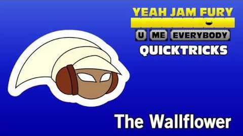 Yeah Jam Fury QUICKTRICKS 9 - The Wallflower