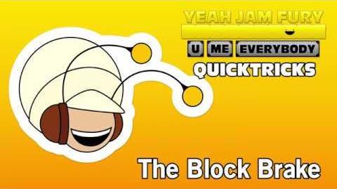 Yeah_Jam_Fury_QUICKTRICKS_1_-_The_Block_Brake