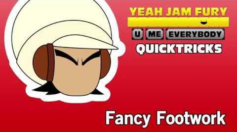 Yeah Jam Fury QUICKTRICKS 6 - Fancy Footwork