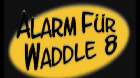 Alarm für Waddle 8/Hohe Trauer