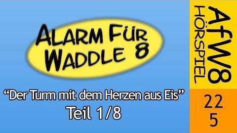 Alarm für Waddle 8/Der Turm mit dem Herzen aus Eis